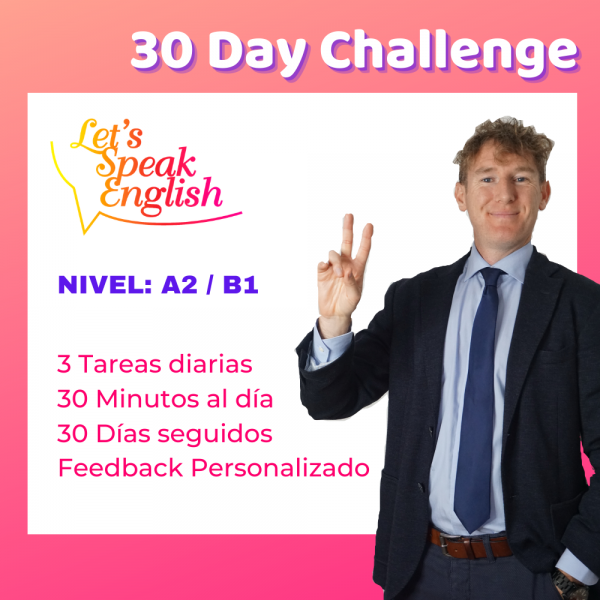 30 day Challenge A2 / B1 Let´s Speak English