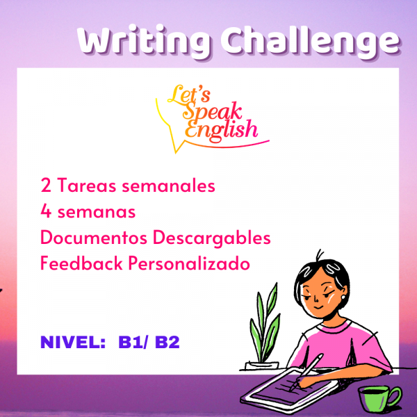Writing Challenge nivel B1 / B2