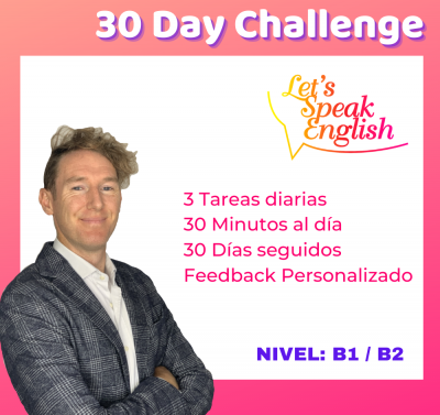 30 Day Challenge B1 / B2 Let´s Speak English