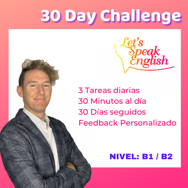 30 Day Challenge B1 / B2 Let´s Speak English